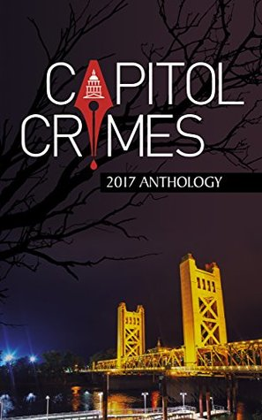 Capitol Crimes: 2017 Anthology