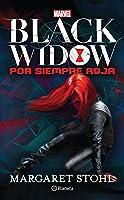 Black Widow: Por Siempre Roja (Black Widow, #1)
