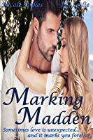 Marking Madden (Hearts of Hollis, #1)