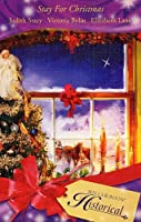 Stay For Christmas: A Place to Belong / A Son is Given / Angels in the Snow (Historical)