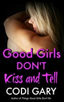 Good Girls Don't Kiss and Tell (Rock Canyon, Idaho #7)
