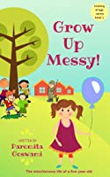 Grow Up Messy