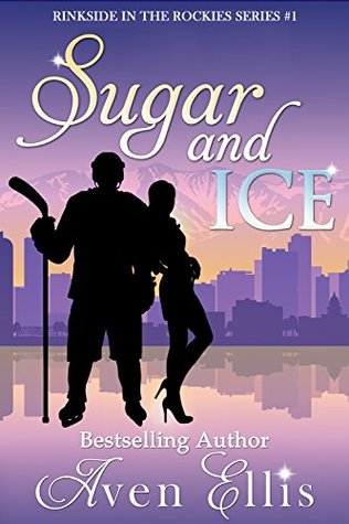 Sugar and Ice (Rinkside in the Rockies #1)