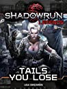 Shadowrun Legends: Tails You Lose