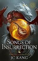Songs of Insurrection (The Dragon Songs Saga #1)