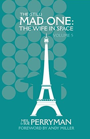 The (Still) Mad One: The Wife in Space, Volume 5