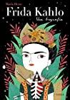 Frida Kahlo: Una biografía