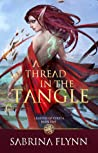 A Thread in the Tangle (Legends of Fyrsta #1)