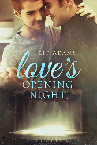 Love's Opening Night by Jeff  Adams