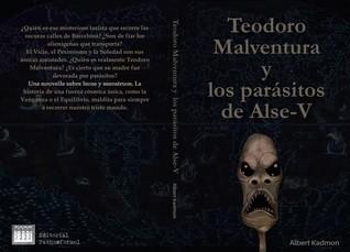 Teodoro Malventura y los parásitos de Alse-V by Albert Kadmon