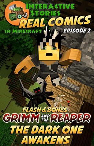 Minecraft Comics: Flash and Bones: Grimm and the Reaper - The Dark One Awakens (Real Comics in Minecraft - Grimm and the Reaper Book 2)