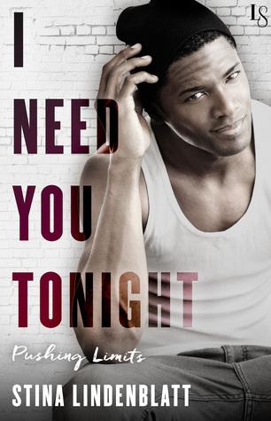 I Need You Tonight (Pushing Limits, #3)