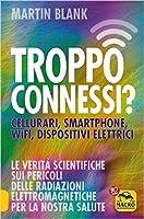 Troppo Connessi? Cellulari, smartphone, wifi, dispositivi elettrici ...