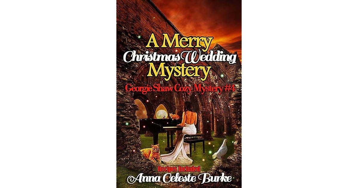 A Merry Christmas Wedding Mystery Georgie Shaw Cozy Mystery 4 By