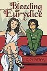 Bleeding For Eurydice