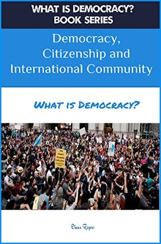 Democracy, Citizenship and International Community: What is Democracy?