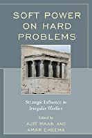 Soft Power on Hard Problems: Strategic Influence in Irregular Warfare