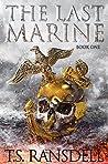 The Last Marine: Book One (A Dystopian War Novel)