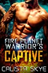 Fire Planet Warrior's Captive (Fire Planet Warriors, #1)