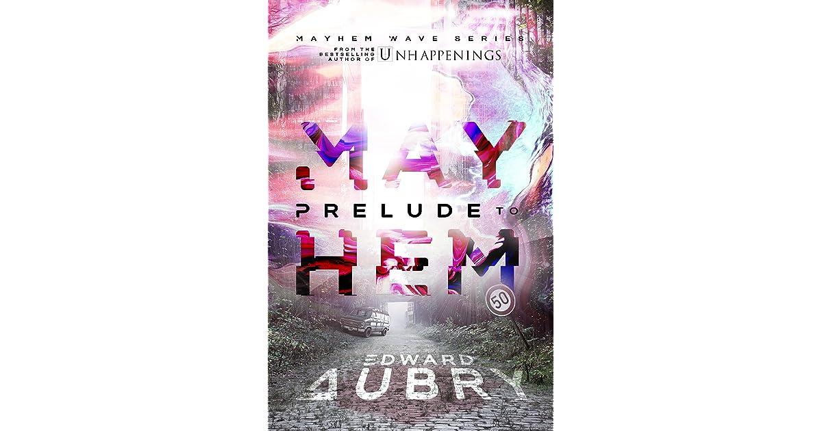 Prelude To Mayhem Mayhem Wave 1 By Edward Aubry