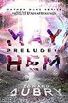 Prelude to Mayhem (Mayhem Wave, #1)