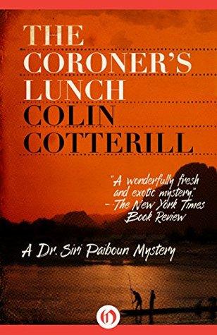 The Coroners Lunch: A Dr Siri Murder Mystery (Dr Siri Paiboun Mystery Book 1)