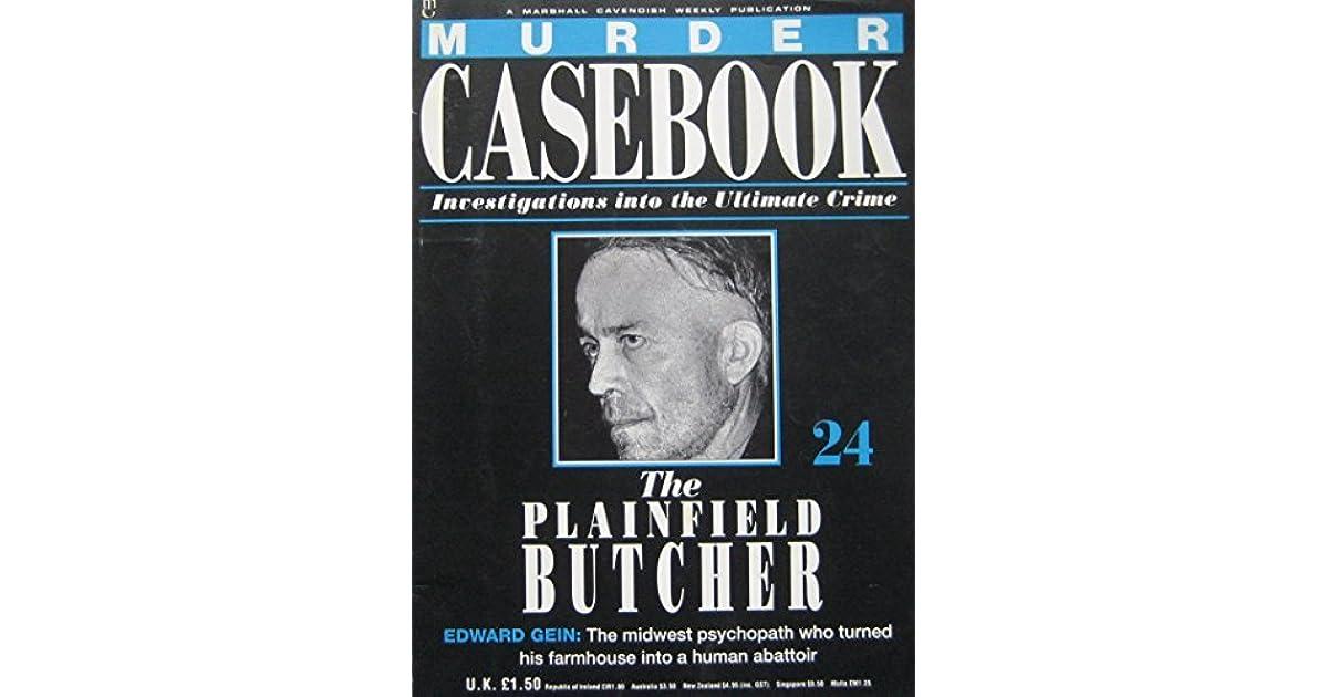 The Plainfield Butcher Ed Gein By Murder Casebook