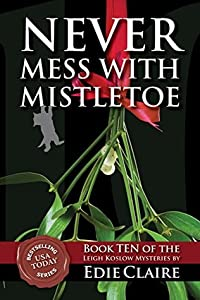 Never Mess with Mistletoe (Leigh Koslow Mystery #10)