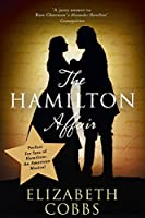 The Hamilton Affair: The Epic Love Story of Alexander Hamilton and Eliza Schuyler