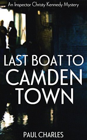 Last Boat To Camden Town (Inspector Christy Kennedy Mysteries, #1)