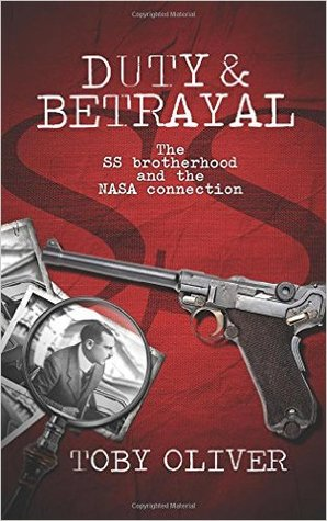 Duty and Betrayal: The SS Brotherhood and the NASA connection