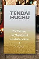 The Maestro, the Magistrate & the Mathematician: A Novel (Modern African Writing Series)