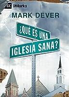 ¿Qué es una Iglesia Sana? (What Is a Healthy Church?) - 9Marks (Edificando Iglesias Sanas)