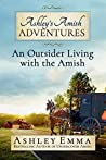 An Outsider Living With the Amish (Ashley's Amish Adventures, #1)