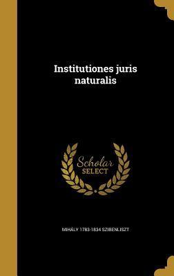 Institutiones Juris Naturalis Mihaly 1783-1834 Szibenliszt