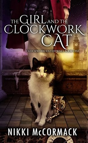 The Girl and the Clockwork Cat by Nikki McCormack