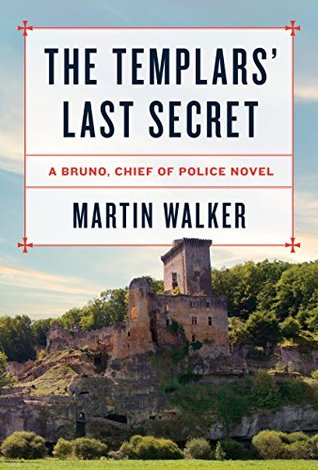 The Templars' Last Secret (Bruno, Chief of Police, #10)