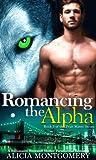 Romancing the Alpha (True Mates, #3)