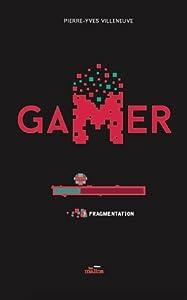 Fragmentation (Gamer, #3)