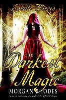 The Darkest Magic (Spirits and Thieves, #2)