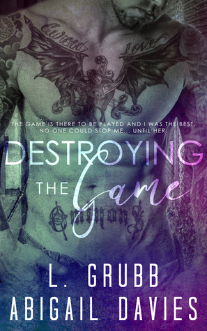 Destroying the Game by L. Grubb