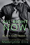 All Right Now (Black Halo, #3)