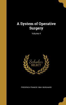 A System of Operative Surgery, Volume 4 (of 4)