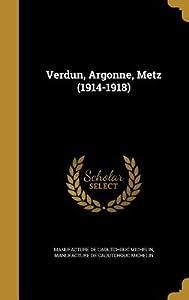 Verdun, Argonne, Metz (1914-1918)