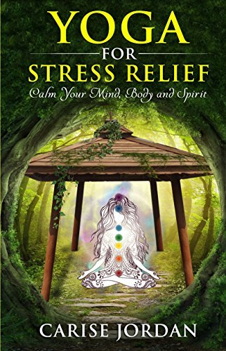 Yoga-for-Stress-Relief-Calm-Your-Mind-Body-and-Spirit