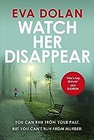 Watch Her Disappear (DI Zigic and DS Ferreira, #4)