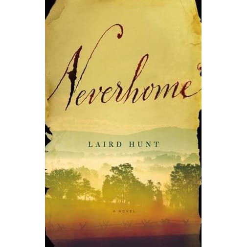 Amazon.com: Neverhome (9780316370165): Laird Hunt: Books