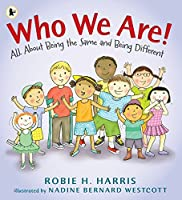 Who We Are!: All About Being the Same and Being Different (Lets Talk About You & Me)