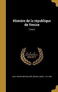 Histoire de La Republique de Venise; Tome 3