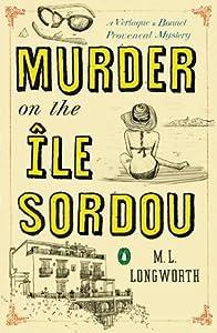 Murder on the Île Sordou (Verlaque and Bonnet, #4)